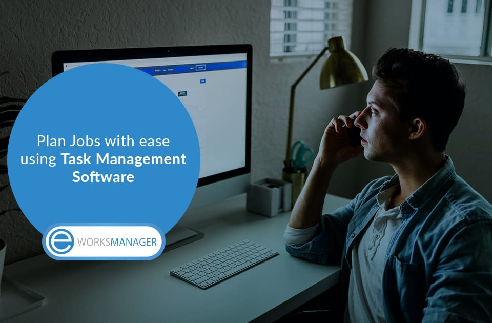 Plan Jobs with ease using Task Management Software