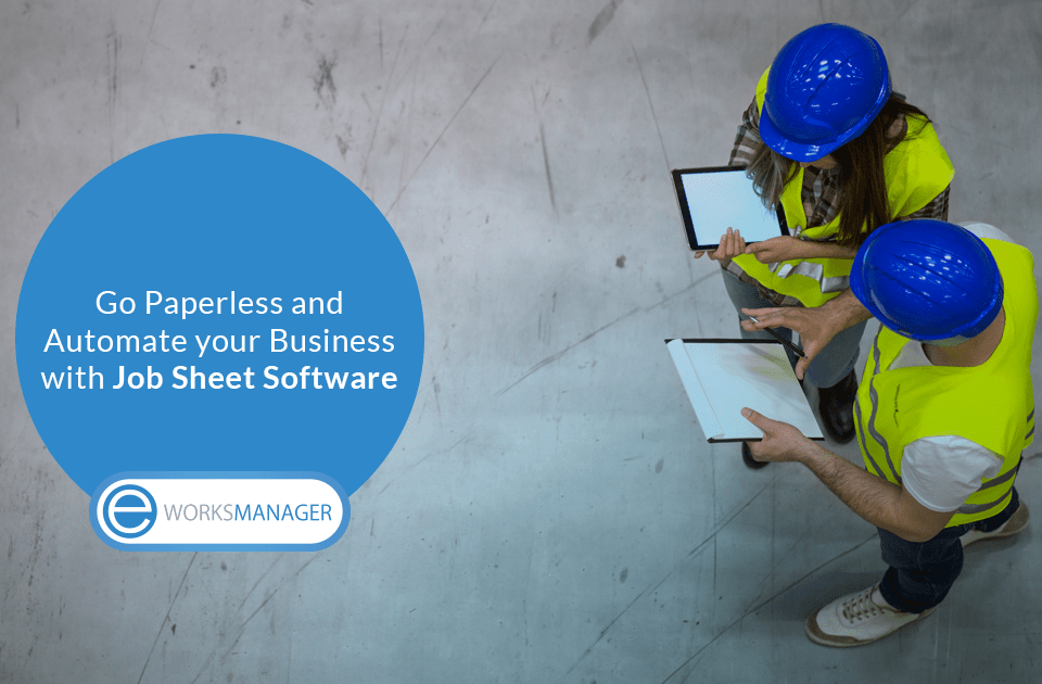 Go Paperless and Automate your Business Processes with Job Sheet Software