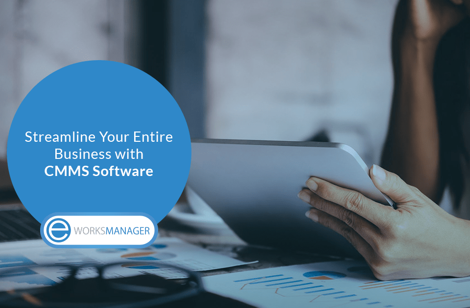 Streamline your Entire Business with CMMS Software