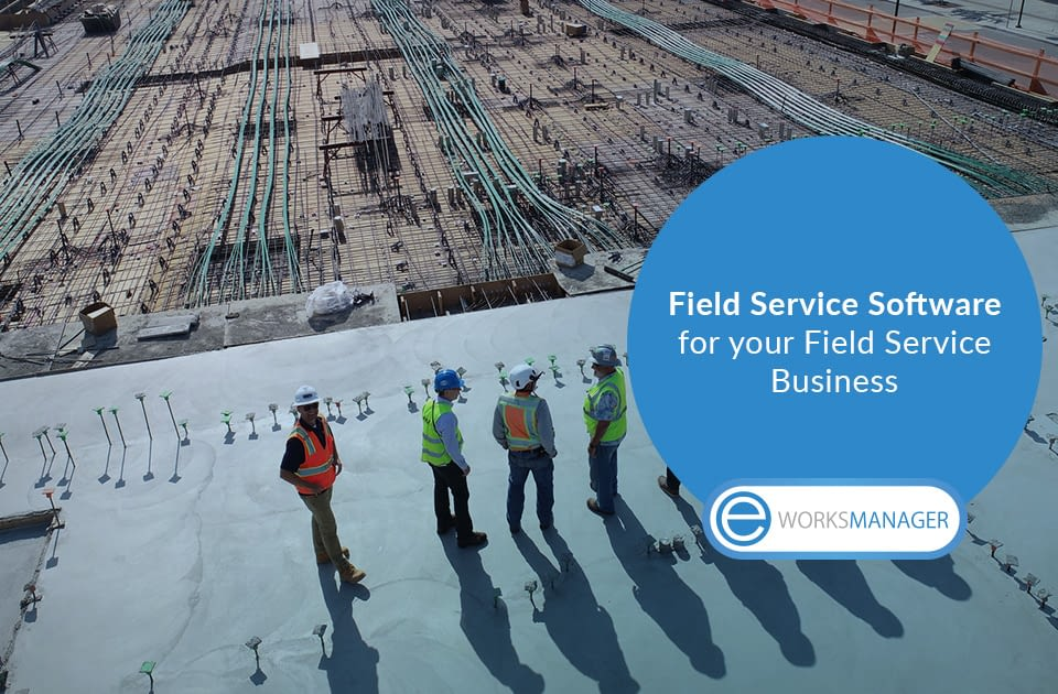 Field Service Software for your Field Service Business