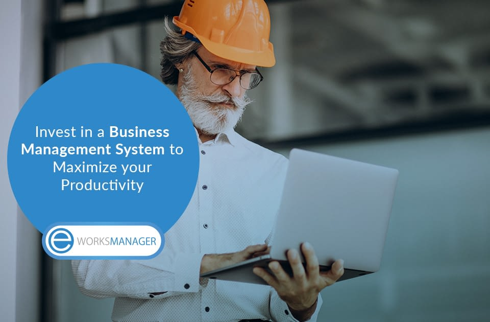 Invest in a Business Management System to Maximize your Productivity