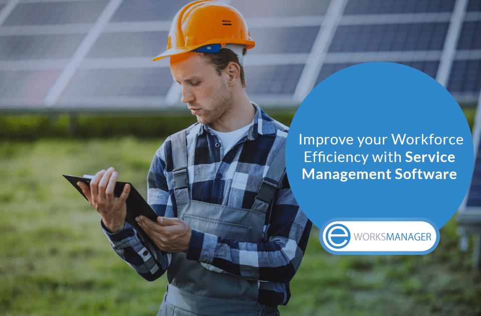 Deliver Excellent Services and Improve your Workforce Efficiency with Service Management Software