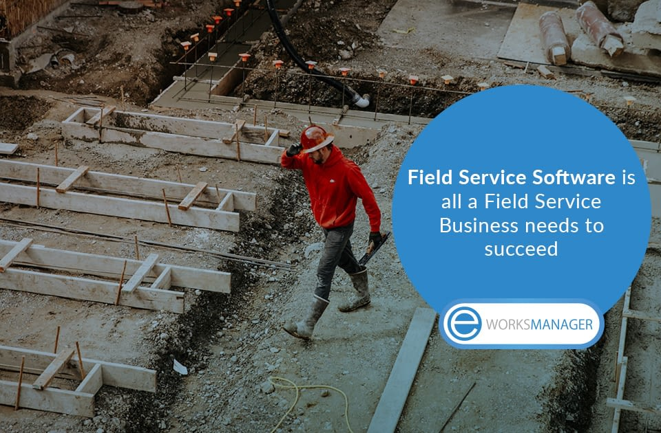 Field Service Software is all a Field Service Business needs to succeed