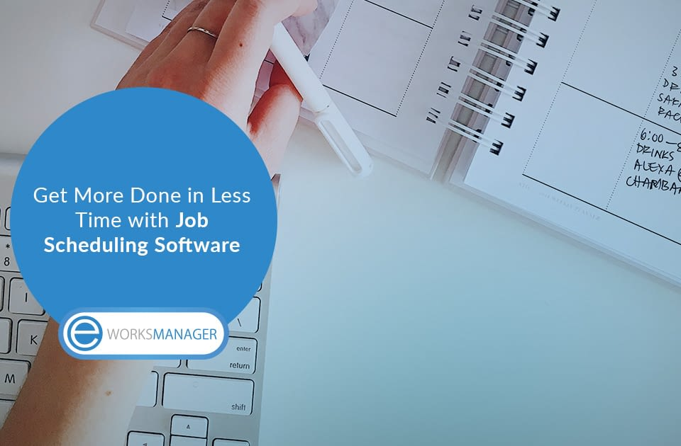 Get More Done in Less Time with Job Scheduling Software